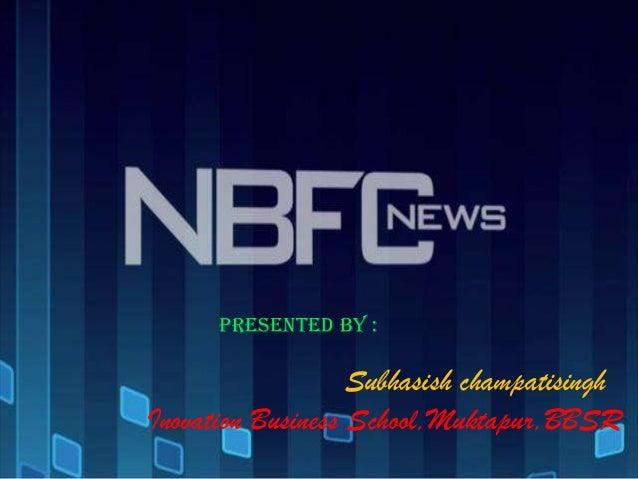 Presented by :                   Subhasish champatisinghInovation Business School,Muktapur,BBSR
