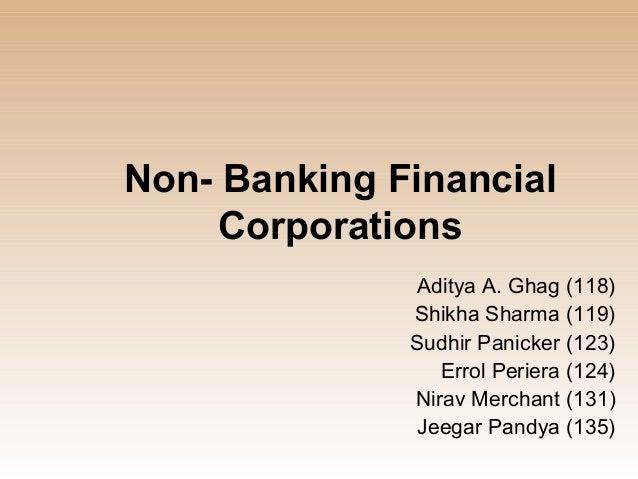 Non- Banking Financial     Corporations              Aditya A. Ghag (118)              Shikha Sharma (119)              Su...