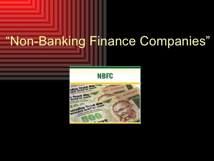 """ Non-Banking Finance Companies"""
