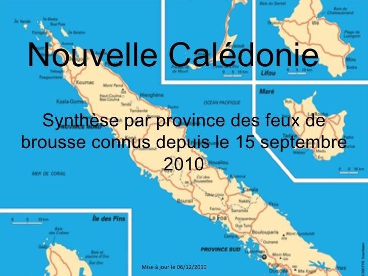 Nouvelle Calédonie Synthèse par province des feux de brousse connus depuis le 15 septembre 2010 Mise à jour le 05/12/2010