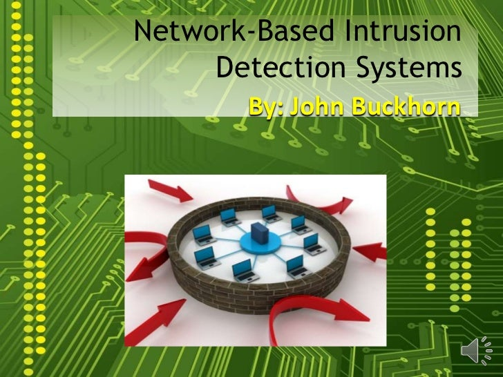 Network-Based Intrusion     Detection Systems        By: John Buckhorn