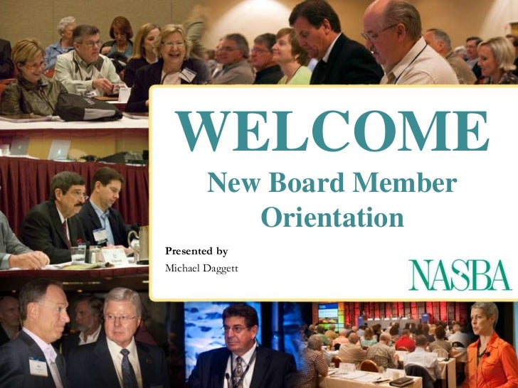 WELCOMENew Board Member Orientation<br />Presented by<br />Michael Daggett<br />