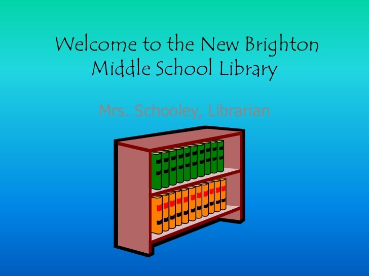 Welcome to the New Brighton Middle School Library<br />Mrs. Schooley, Librarian<br />