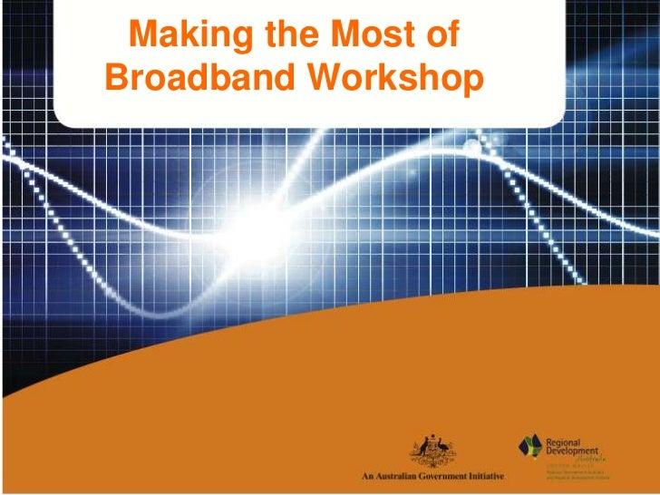 Making the Most of  BroadbandWorkshop<br />Intro Slide<br />Jane Nathan Marketing & Mediation<br />