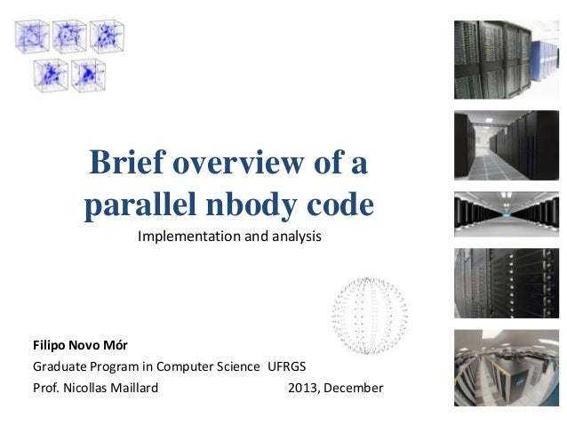 Brief Overview of a Parallel Nbody Code