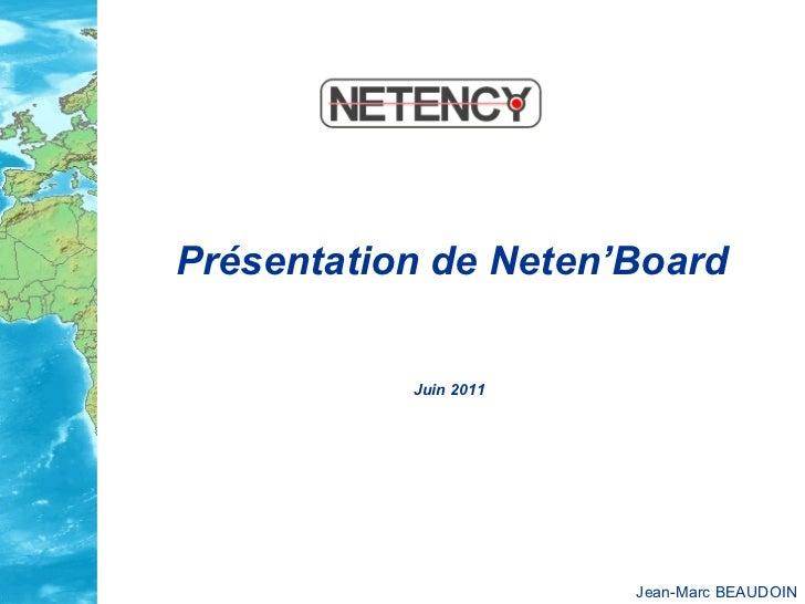 Présentation de Neten'Board   Juin 2011   Jean-Marc BEAUDOIN