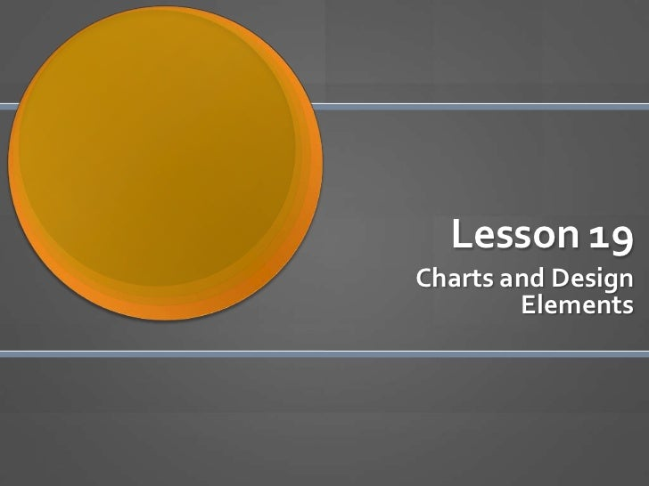 Lesson 19<br />Charts and Design Elements<br />
