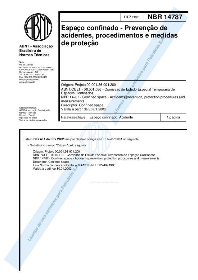 DEZ 2001        NBR 14787                                    Espaço confinado - Prevenção de                              ...