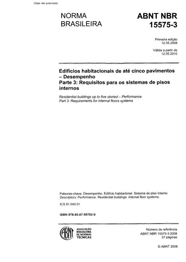 Cópia não autorizada  NORMA BRASILEIRA  ABNT NBR Primeira edição 12.05.2008 Válida a partir de 12.05.2010  Edifícios habit...