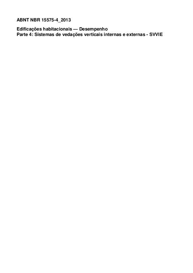 ABNT NBR 15575-4_2013 Edificações habitacionais — Desempenho Parte 4: Sistemas de vedações verticais internas e externas -...
