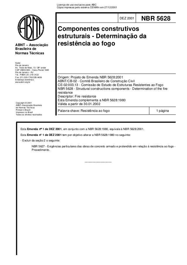 ABNT – Associação  Brasileira de  Normas Técnicas  Sede:  Rio de Janeiro  Av. Treze de Maio, 13 / 28º andar  CEP 20003-900...