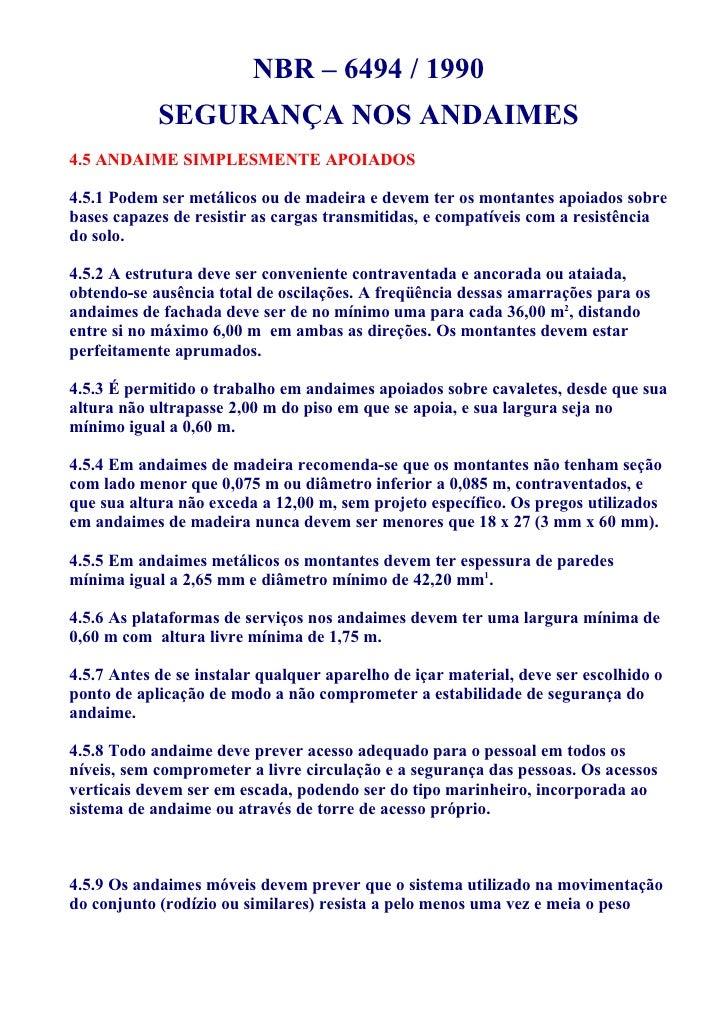 NBR – 6494 / 1990             SEGURANÇA NOS ANDAIMES 4.5 ANDAIME SIMPLESMENTE APOIADOS  4.5.1 Podem ser metálicos ou de ma...