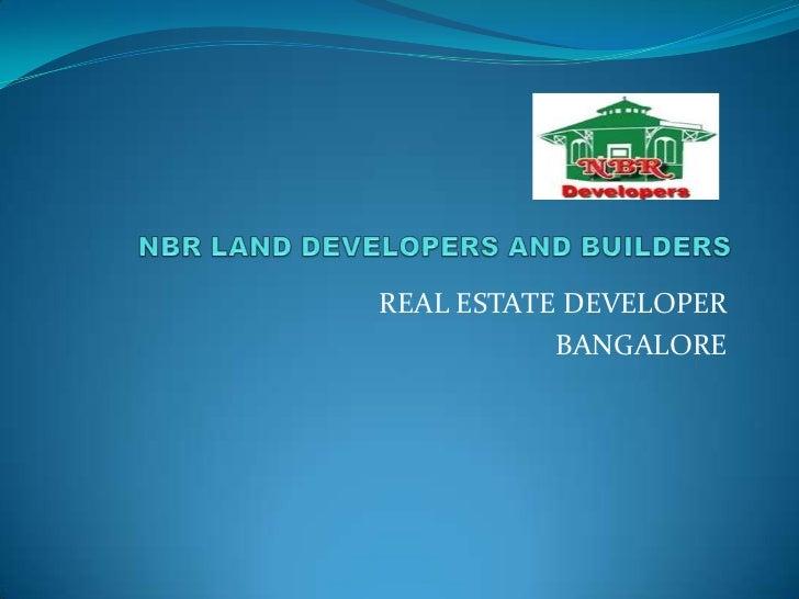 NBR LAND DEVELOPERS AND BUILDERS <br />REAL ESTATE DEVELOPER <br />BANGALORE <br />