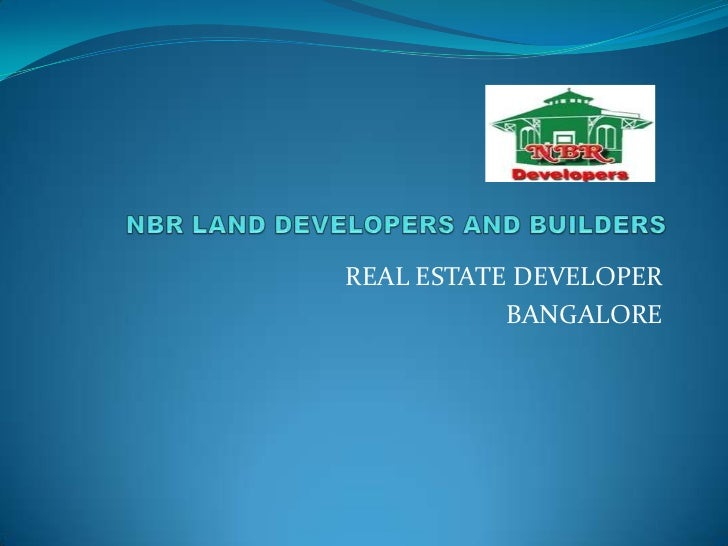 Nbr land developers and builders ppt