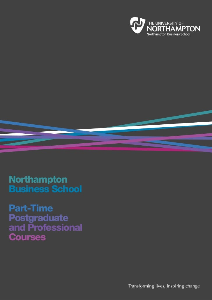 NorthamptonBusiness SchoolPart-TimePostgraduateand ProfessionalCourses                   Transforming lives, inspiring cha...