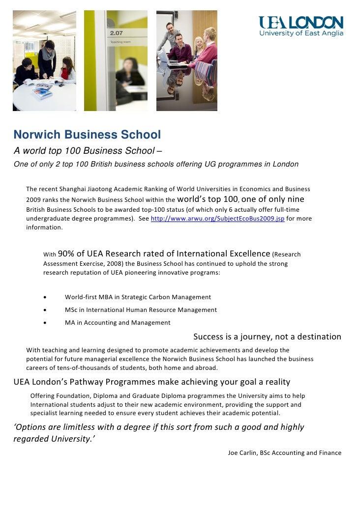 Norwich Business School A world top 100 Business School – One of only 2 top 100 British business schools offering UG progr...