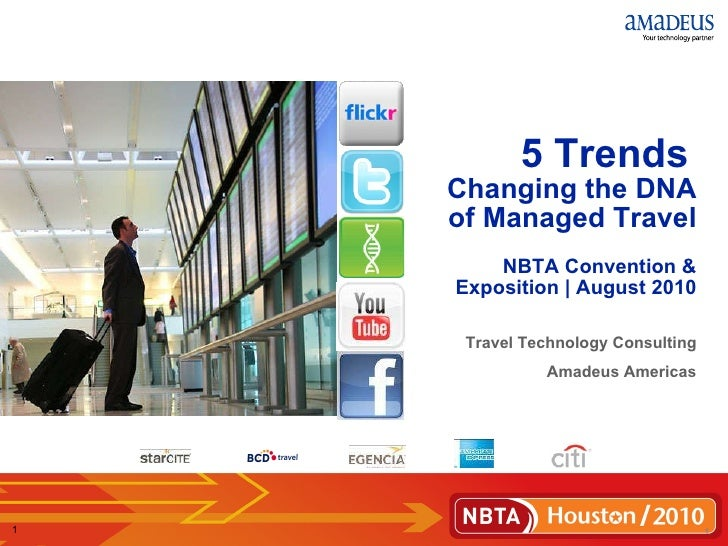 Travel Technology Consulting Amadeus Americas 5 Trends   Changing the DNA of Managed Travel   NBTA Convention & Exposition...