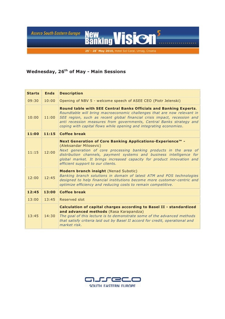 Wednesday, 26th of May - Main SessionsStarts   Ends    Description09:30    10:00   Opening of NBV 5 - welcome speech of AS...