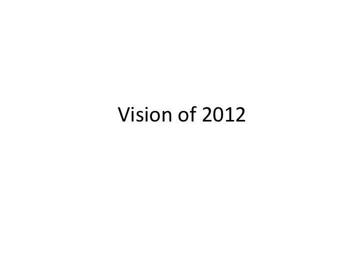 Vision of 2012<br />