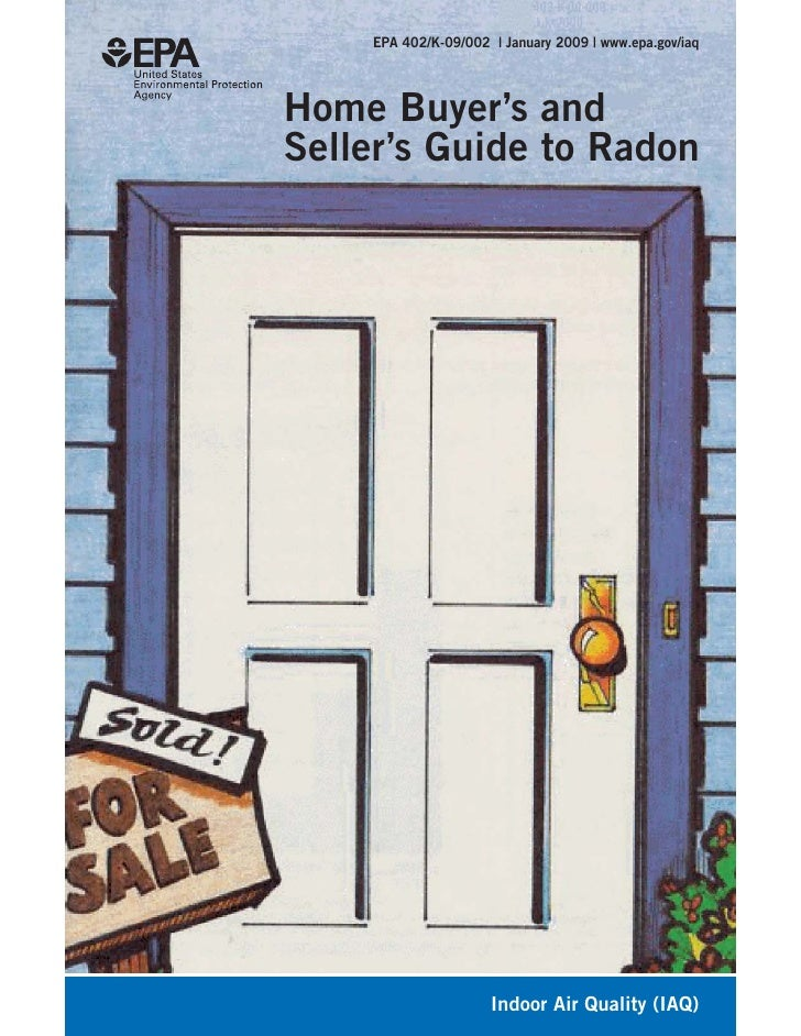 EPA 402/K-09/002 | January 2009 | www.epa.gov/iaq     Home Buyer's and Seller's Guide to Radon                          In...