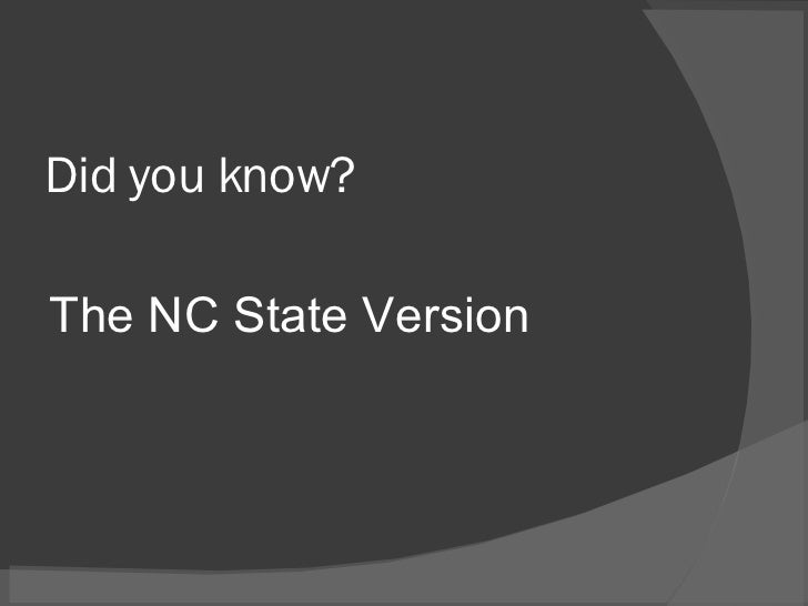 Did you know? The NC State Version