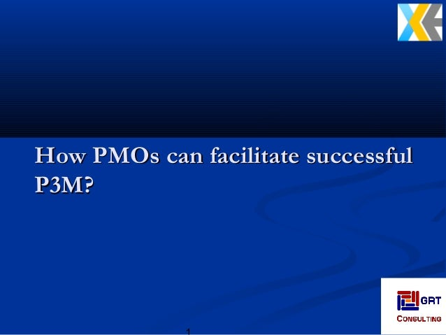 How PMOs can facilitate successfulHow PMOs can facilitate successful P3M?P3M?