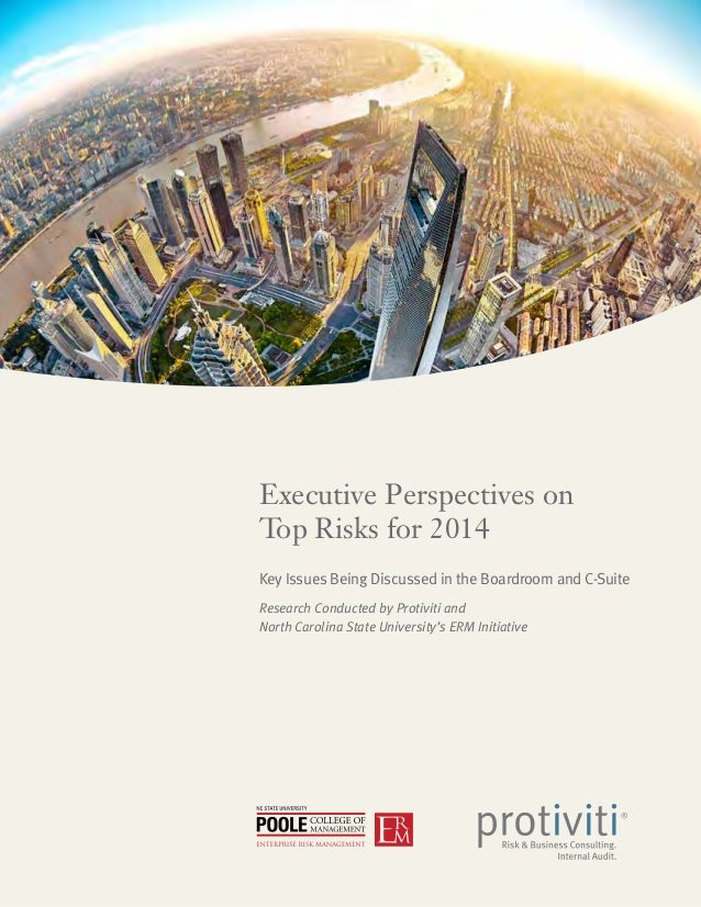 Executive Perspectives on Top Risks for 2014 Key Issues Being Discussed in the Boardroom and C-Suite Research Conducted by...