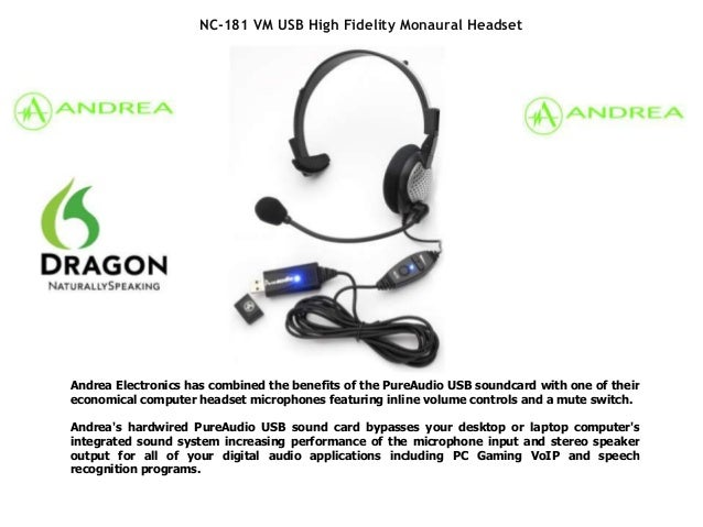 NC-181 VM USB High Fidelity Monaural HeadsetAndrea Electronics has combined the benefits of the PureAudio USB soundcard wi...