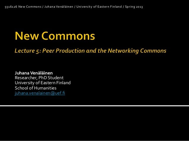New Commons 5/6: Peer Production and the Networking Commons