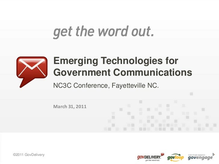 Emerging Technologies for Government Communications<br />NC3C Conference, Fayetteville NC.<br />March 31, 2011<br />