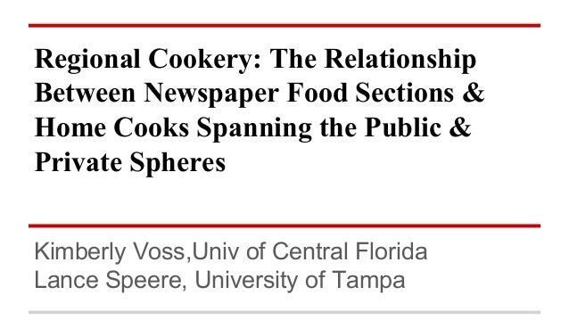 Regional Cookery: The Relationship Between Newspaper Food Editors & Home Cooks Spanning the Public & Private Spheres