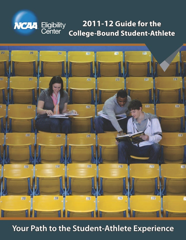 2011-12 Guide for the               College-Bound Student-AthleteYour Path to the Student-Athlete Experience