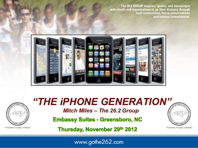 """THE iPHONE GENERATION""     Mitch Miles – The 26.2 Group"