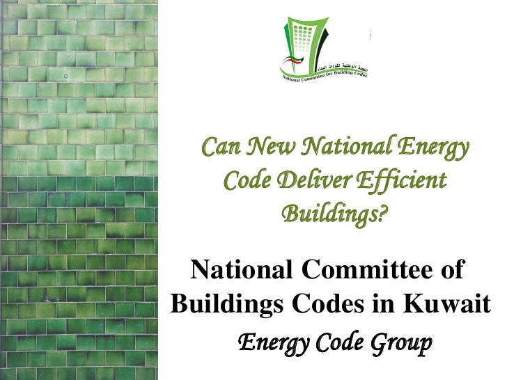 Can New National Energy    Code Deliver Efficient         Buildings? National Committee ofBuildings Codes in Kuwait     En...