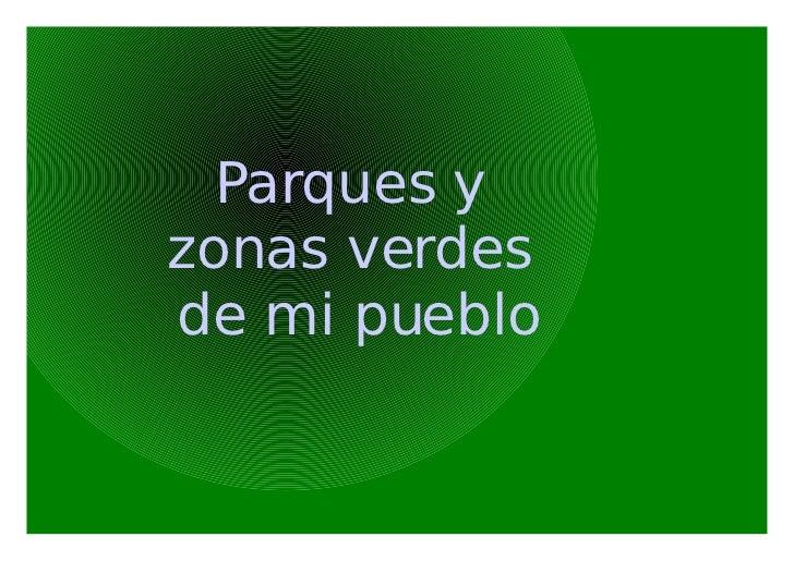 Parques y  zonas verdes  de mi pueblo