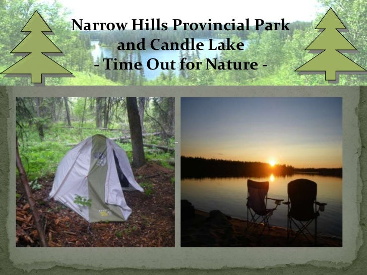 Narrow Hills Provincial Park      and Candle Lake  - Time Out for Nature -