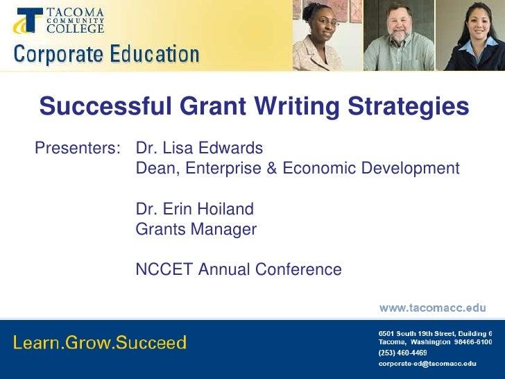 Successful Grant Writing Strategies<br />Presenters:  Dr. Lisa Edwards<br />Dean, Enterprise & Economic Development<br...