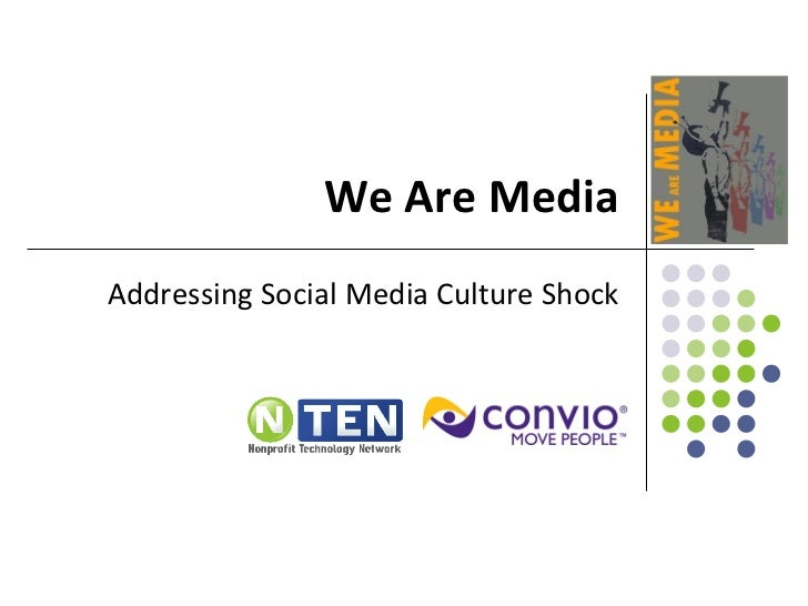 We Are Media Addressing Social Media Culture Shock