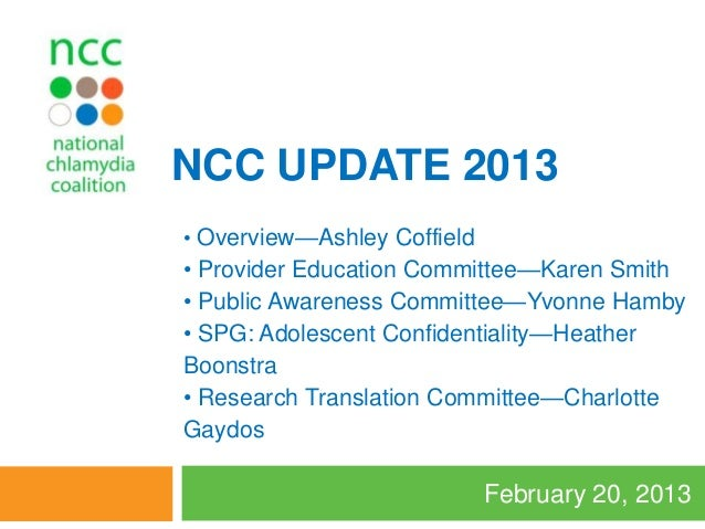 NCC UPDATE 2013• Overview—Ashley Coffield• Provider Education Committee—Karen Smith• Public Awareness Committee—Yvonne Ham...