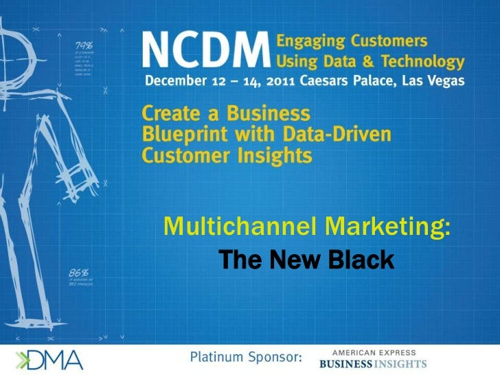 Multichannel Marketing: The New Black