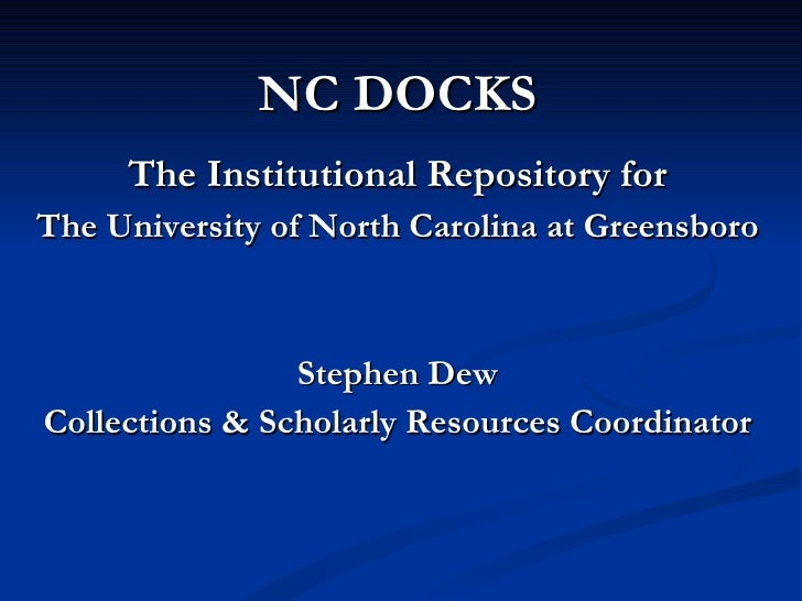 <ul><li>NC DOCKS </li></ul><ul><li>The Institutional Repository for </li></ul><ul><li>The University of North Carolina at ...