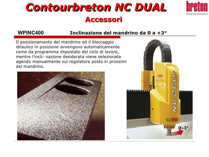 WPINC400  Inclinazione del mandrino da 0 a +3° Il posizionamento del mandrino ed il bloccaggio idraulico in posizione avve...