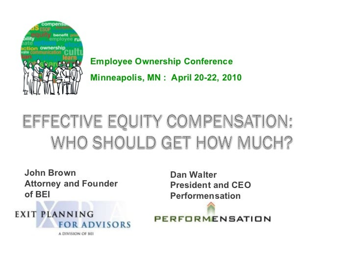 John Brown Attorney and Founder of BEI Employee Ownership Conference Minneapolis, MN :  April 20-22, 2010 Dan Walter Presi...