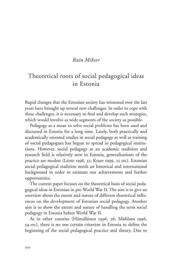 Rain Mikser   Theoretical roots of social pedagogical ideas                   in Estonia  Rapid changes that the Estonian ...