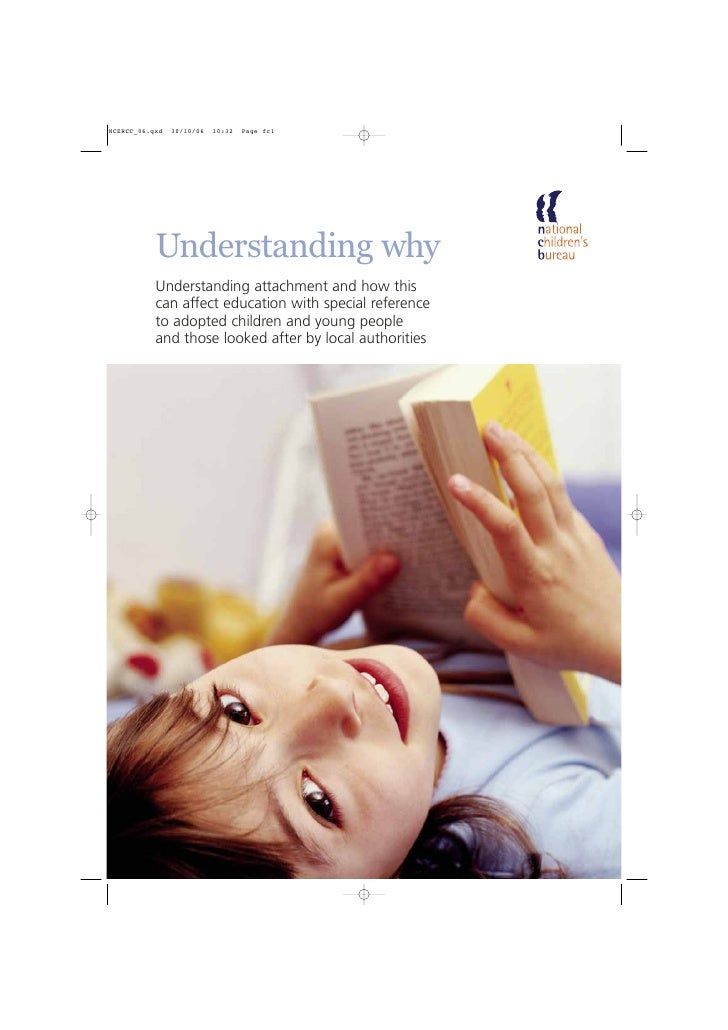 Understanding why Understanding attachment and how this can affect education with special reference to adopted children an...