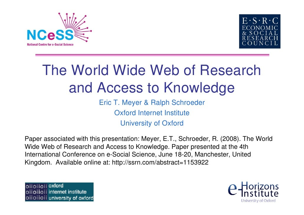 The World Wide Web of Research          and Access to Knowledge                          Eric T. Meyer  Ralph Schroeder   ...
