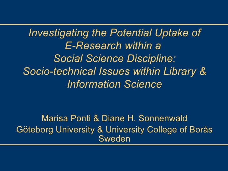 Marisa Ponti & Diane H. Sonnenwald Göteborg University & University College of Borås Sweden Investigating the Potential Up...