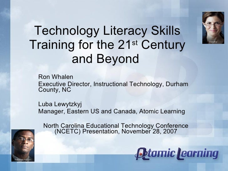 Technology Literacy Skills Training for the 21 st  Century and Beyond  Ron Whalen Executive Director, Instructional Techno...