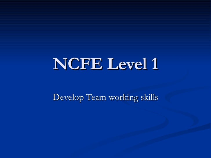 NCFE Level 1 Develop Team working skills