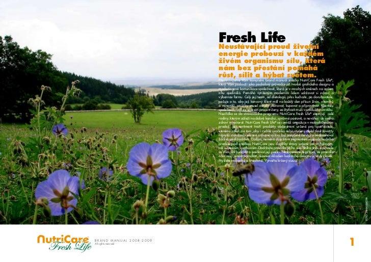 Fresh Life                          Neustávající proud životní                          energie probouzí v každém         ...